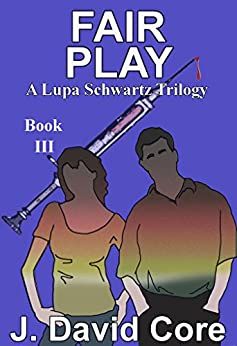 Fair Play: A Lupa Schwartz Trilogy (Lupa Schwartz Mysteries Book 3) by [Core, J. David]