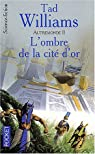 Autremonde, tome 2 : L'Ombre de la cité d'or par Williams