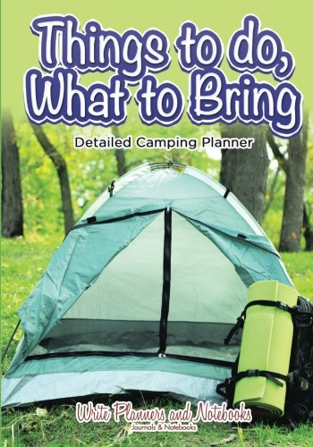 Things to do, What to Bring - Detailed Camping - Things Bring Camping To