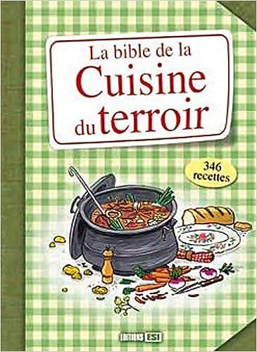 Amazon Fr La Bible De La Cuisine Du Terroir Editions Esi