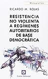 img - for Resistencia no violenta a reg menes autoritarios de base democr tica book / textbook / text book