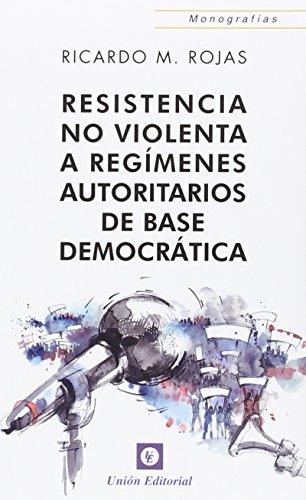 Resistencia no violenta a regímenes autoritarios de base democrática