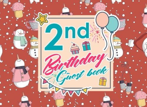2nd Birthday Guest Book: Blank Guest Book For Party, Guest Sign In Book For Birthday, Guest Book For Event, Guest Book Diary, Cute Winter Snow Cover (Volume 43) ebook