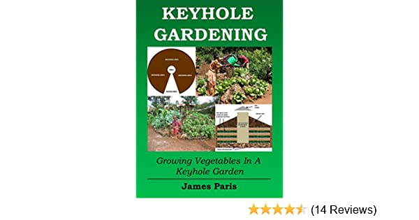 Keyhole Gardening:An Introduction To Growing Vegetables In A Keyhole ...