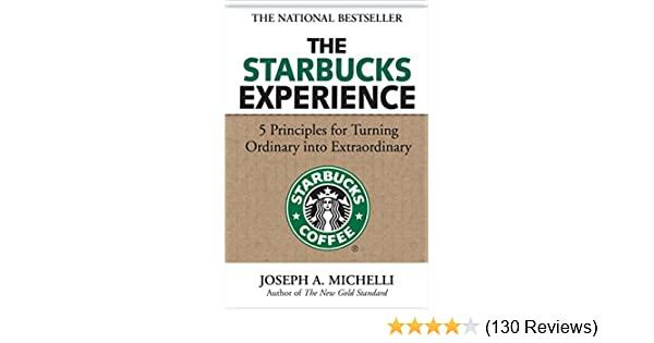 Amazon the starbucks experience 5 principles for turning amazon the starbucks experience 5 principles for turning ordinary into extraordinary ebook joseph michelli kindle store fandeluxe Image collections