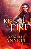 img - for Kissed by Fire: Book two in a Paranormal / Dark Fantasy series by Danielle Annett (Blood & Magic) (Volume 2) book / textbook / text book