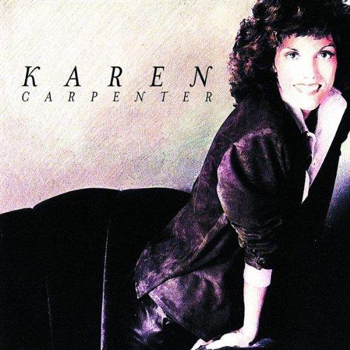 - Karen Carpenter