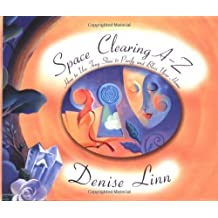 Space Clearing A-Z: How to Use Feng Shui to Purify and Bless Your Home (A--Z Books) by Linn, Denise (2004) Hardcover