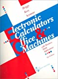 Electronic Calculators and Office Machines with Business Math Applications, Briggs, J. Robert and Kosy, Eugene J., 0538136103