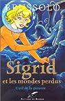 Sigrid et les Mondes perdus, tome 1 : L'oeil de la pieuvre par Serge Brussolo