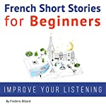 French Short Stories for Beginners | Frederic Bibard