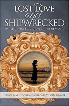 Book Lost Love and Shipwrecked: Madeline Pike Finds Hope in the New Land by Jessica Marie Dorman (2012-10-30)