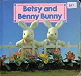 Betsy and Benny Bunny Play with Us, Outlet Book Company Staff, 0517671964