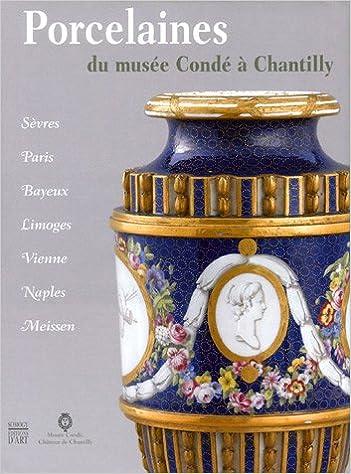 Livre gratuits en ligne Porcelaines du musée Condé à Chantilly pdf epub