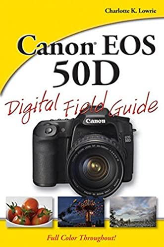 amazon com canon eos 50d digital field guide 9780470455593 rh amazon com Canon EOS 550D Nikon D3200