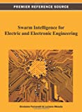 Swarm Intelligence for Electric and Electronic Engineering, Girolamo Fornarelli, 1466626666