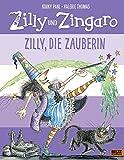 Zilly und Zingaro. Zilly, die Zauberin: Vierfarbiges Bilderbuch