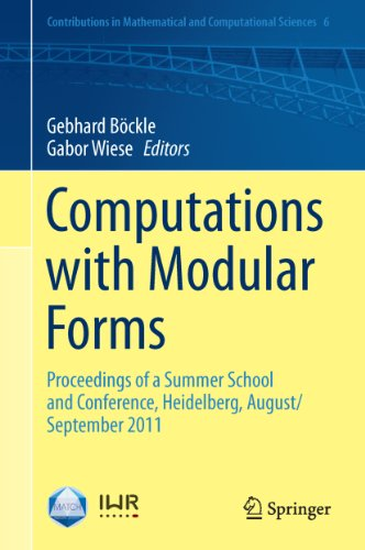 Download Computations with Modular Forms: Proceedings of a Summer School and Conference, Heidelberg, August/September 2011 (Contributions in Mathematical and Computational Sciences) Pdf