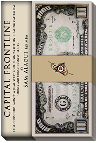 Capital Frontline: Raise Conscious Money & Jump-Start Your Business within Healing Capitalism by Sam Alaoui ebook deal