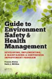 img - for Guide to Environment Safety and Health Management: Developing, Implementing, and Maintaining a Continuous Improvement Program (Industrial Innovation Series) book / textbook / text book