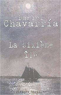 La sixième île, Chavarria, Daniel
