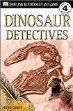 Dinosaur Detectives, Peter Chrisp and Dorling Kindersley Publishing Staff, 0789473844