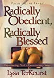 Radically Obedient, Radically Blessed (Focus on the Family)