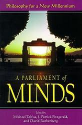 A Parliament of Minds: Philosophy for a New Millennium