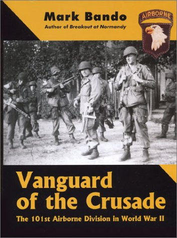 vanguard-of-the-crusade-the-101st-airborne-division-in-world-war-ii