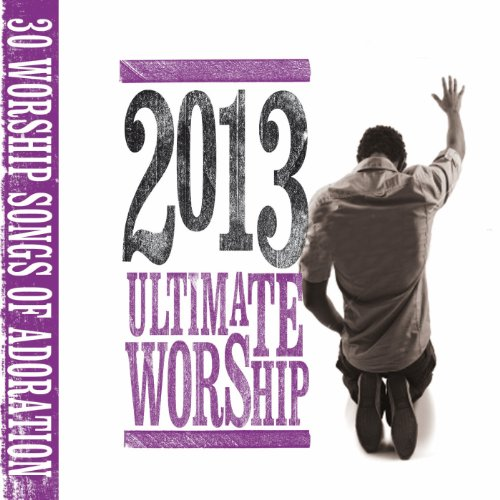 Ultimate Worship 2013