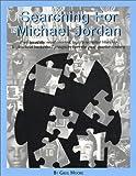 Searching for Michael Jordan, Greg Moore, 0970778309