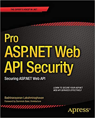 Pro ASP NET Web API Security: Securing ASP NET Web API