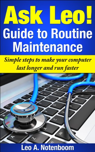 The Ask Leo! Guide to Routine Maintenance - Puget Computer