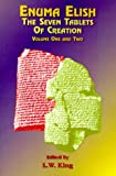 img - for Enuma Elish Vol 1 & 2: The Seven Tablets of Creation; The Babylonian and Assyrian Legends Concerning the Creation of the World and of Mankind book / textbook / text book