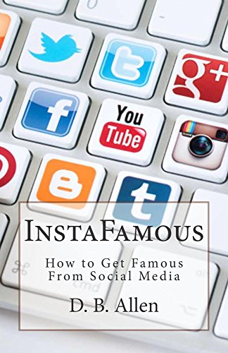 InstaFamous: How to Get Famous From Social Media.