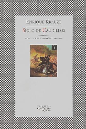 Descargar audiolibros gratis Siglo de caudillos, biografia politica de México 1810-1910edic. (Trilogia Historica de Mexico) PDF