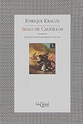 Siglo De Caudillos (Trilogia Historica de Mexico) (Spanish Edition)