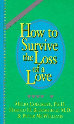 How to Survive the Loss of a Love (Being In Love With A Married Man Poems)