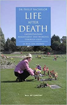 Life After Death: Understanding Bereavement and Working Through Grief