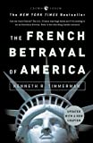 The French Betrayal of America, Kenneth Timmerman, 1400053676