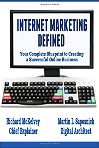 Internet marketing defined your complete blueprint to creating a internet marketing defined your complete blueprint to creating a successful online business richard mckelvey martin saposnick 9781522712664 amazon malvernweather Gallery