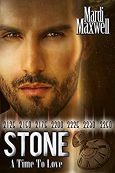 STONE (A Time to Love Book 1) by [Maxwell, Mardi]