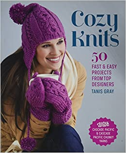 e2510e21ac9 Cozy Knits  50 Fast   Easy Projects from Top Designers  Tanis Gray ...