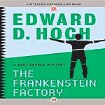 The Frankenstein Factory: Carl Crader Mysteries, Book 3 | Edward D. Hoch