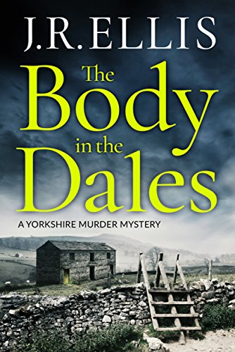 The Body in the Dales (A Yorkshire Murder Mystery Book 1) (Gentle Village)