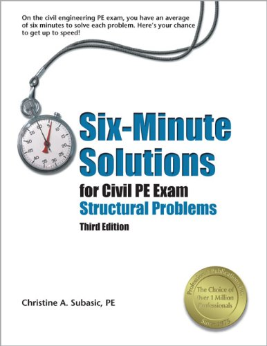 Six-Minute Solutions for the Civil PE Exam Structural Problems