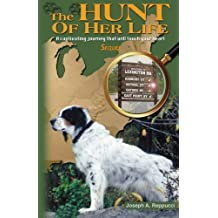 The Hunt of Her Life Sequel: A captivating journey that will touch your heart (Volume 2)