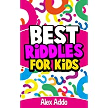 Riddles: Best Riddles For Kids: Short Brain Teasers,Riddle and trick questions,Riddles,Riddles and Puzzles (Jokes and Riddles Book 2)