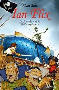 Ian Flix, tome 1 : Le Sortilège de la Belle espérance par Alain Ruiz