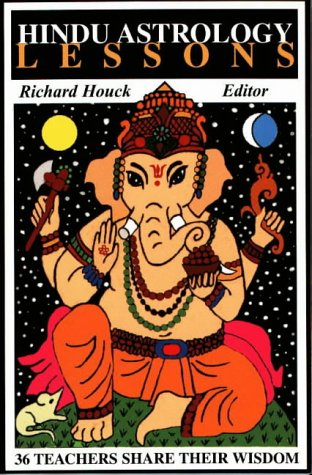 Book cover from Hindu Astrology Lessons: 36 Teachers Share Their Wisdom by Richard Houck